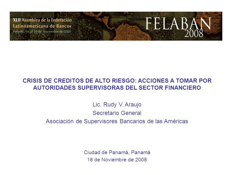 Ciudad de Panamá, Panamá 18 de Noviembre de 2008 CRISIS DE CREDITOS DE ALTO RIESGO: ACCIONES A TOMAR POR AUTORIDADES SUPERVISORAS DEL SECTOR FINANCIERO Lic.