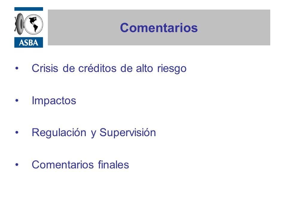 Comentarios Crisis de créditos de alto riesgo Impactos Regulación y Supervisión Comentarios finales