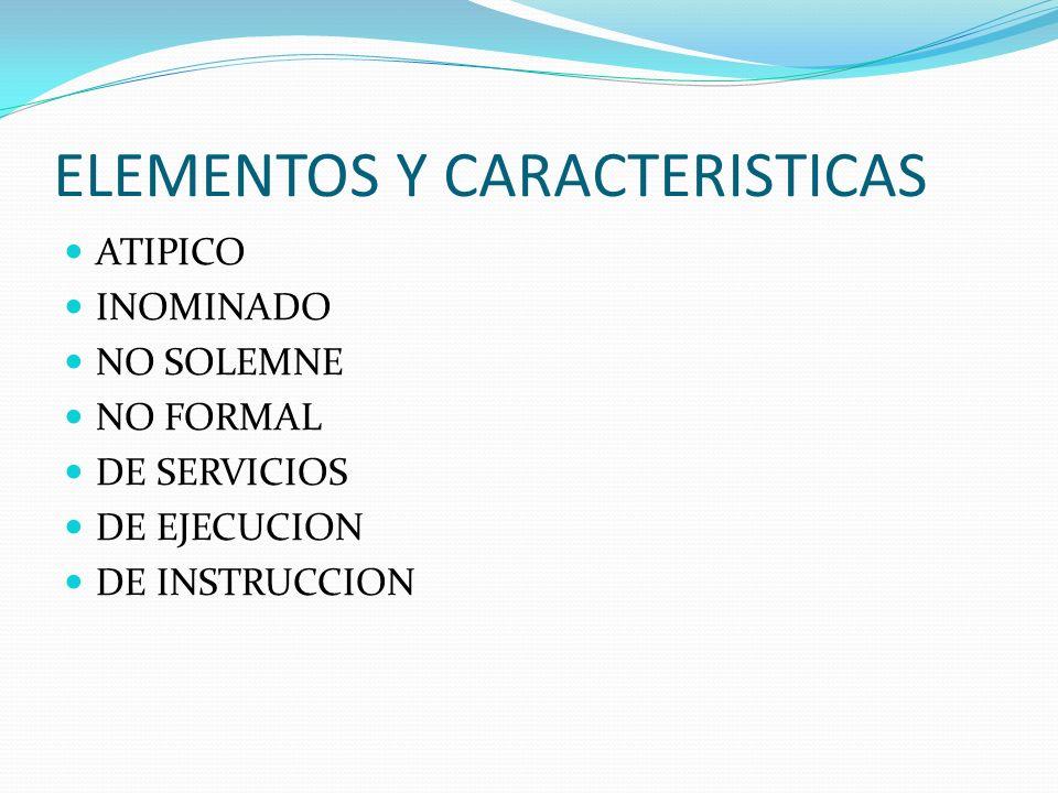ELEMENTOS Y CARACTERISTICAS ATIPICO INOMINADO NO SOLEMNE NO FORMAL DE SERVICIOS DE EJECUCION DE INSTRUCCION