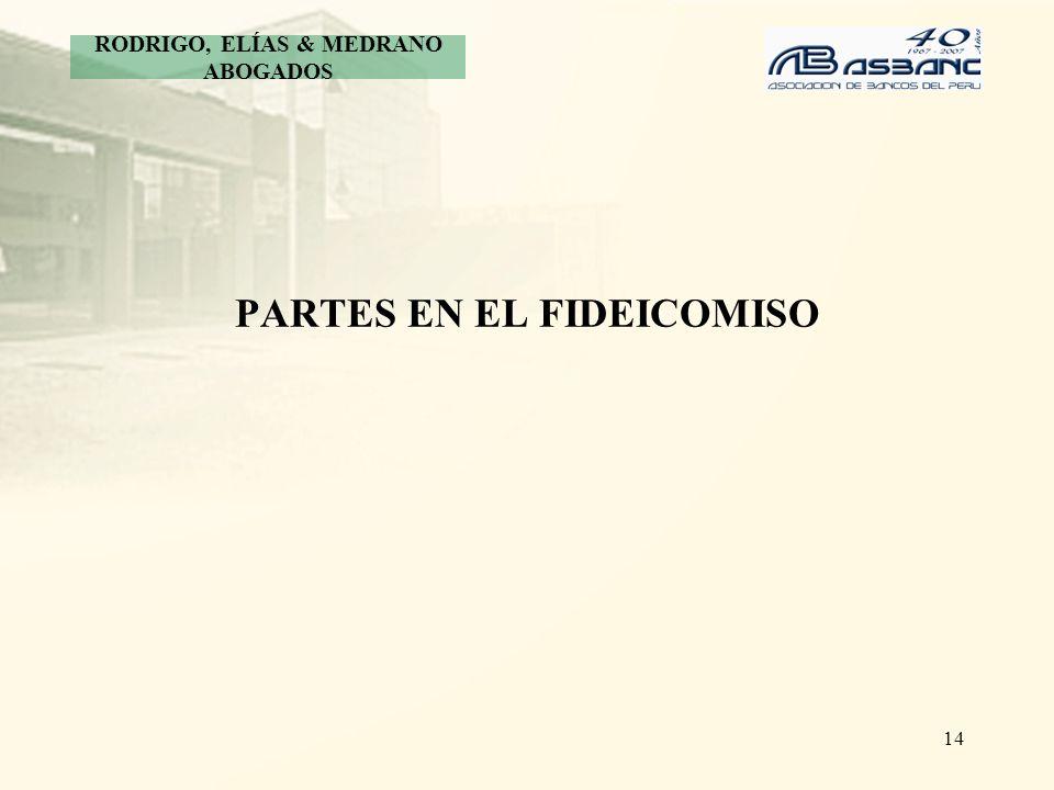 14 PARTES EN EL FIDEICOMISO RODRIGO, ELÍAS & MEDRANO ABOGADOS