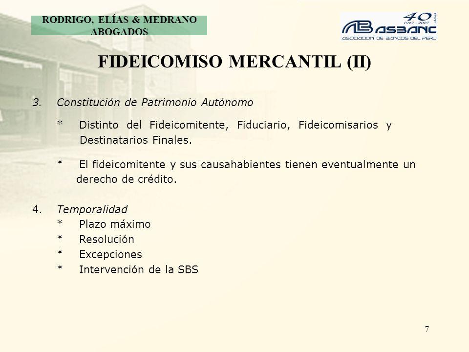 7 FIDEICOMISO MERCANTIL (II) 3.Constitución de Patrimonio Autónomo *Distinto del Fideicomitente, Fiduciario, Fideicomisarios y Destinatarios Finales.