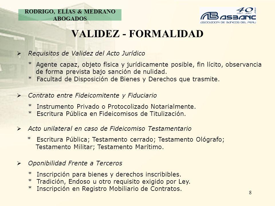 8 VALIDEZ - FORMALIDAD Requisitos de Validez del Acto Jurídico * Agente capaz, objeto física y jurídicamente posible, fin lícito, observancia de forma