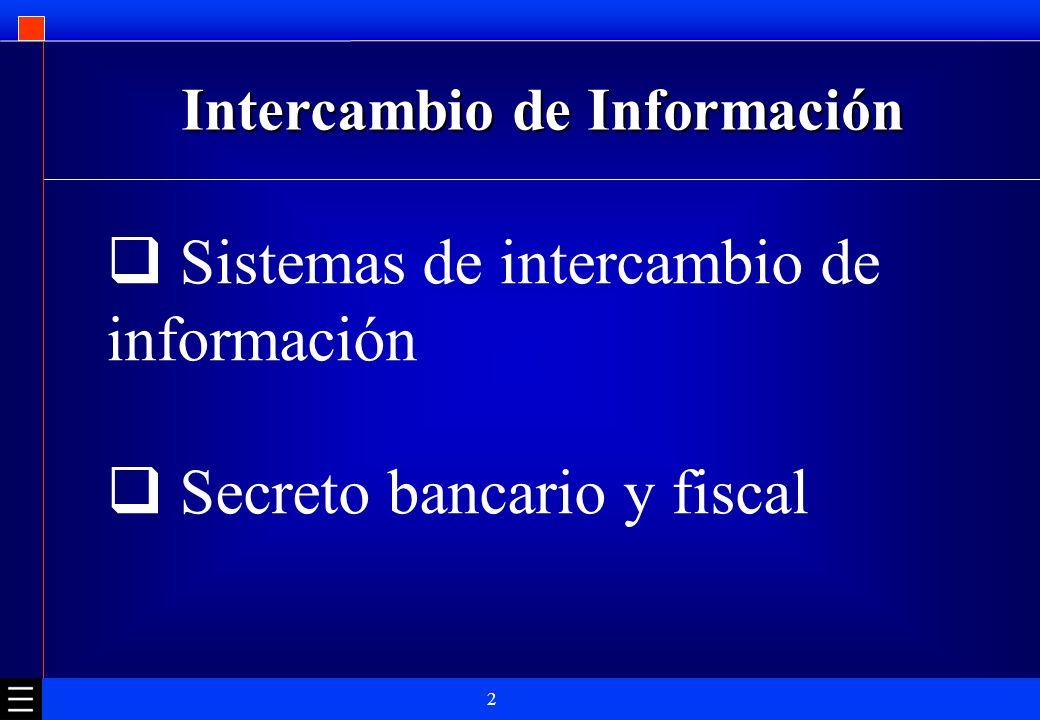 3 Intercambio de Información Artículo 26 de los Convenios para Evitar la Doble Imposición Acuerdos Bilaterales de Intercambio de Información Convención Multilateral sobre Asistencia Administrativa Mutua en Materia Fiscal (OECD)