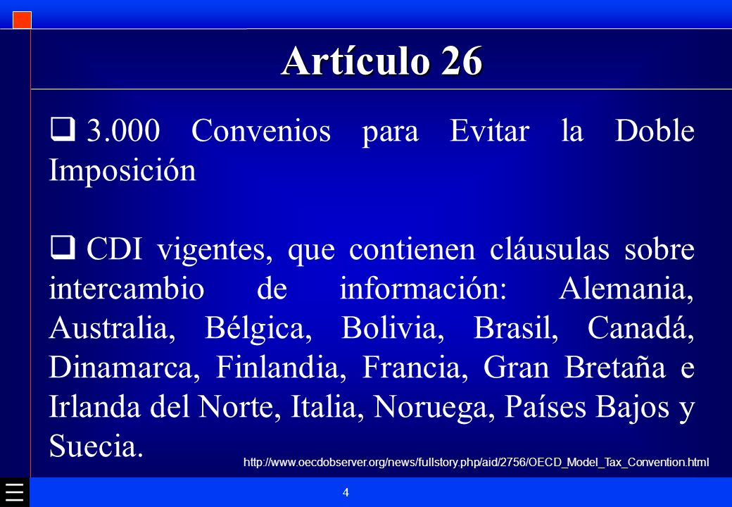 4 Artículo 26 3.000 Convenios para Evitar la Doble Imposición CDI vigentes, que contienen cláusulas sobre intercambio de información: Alemania, Austra