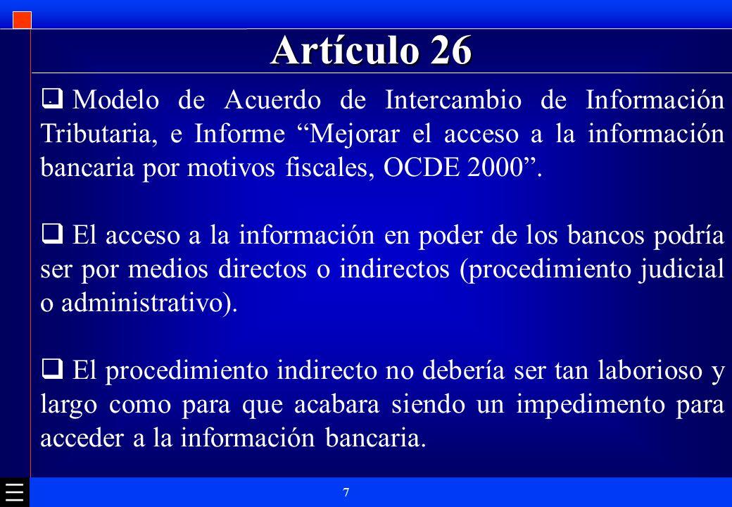 7 Artículo 26. Modelo de Acuerdo de Intercambio de Información Tributaria, e Informe Mejorar el acceso a la información bancaria por motivos fiscales,