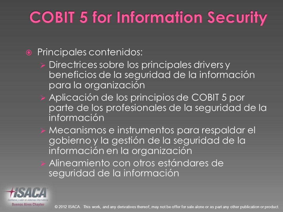 Principales contenidos: Directrices sobre los principales drivers y beneficios de la seguridad de la información para la organización Aplicación de lo