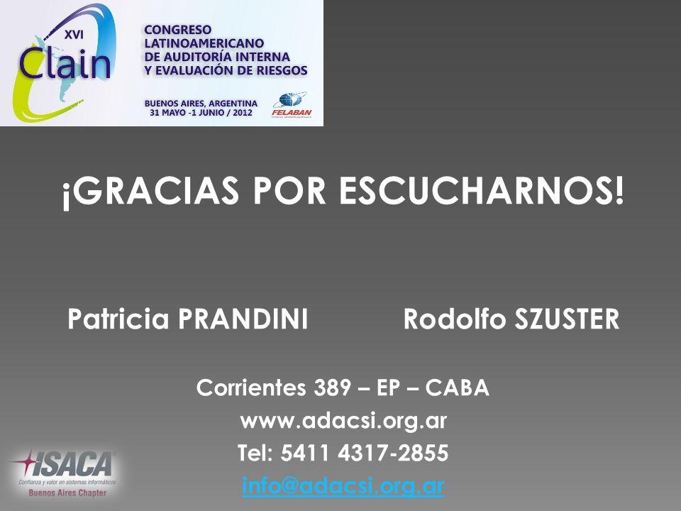 ¡GRACIAS POR ESCUCHARNOS! Patricia PRANDINIRodolfo SZUSTER Corrientes 389 – EP – CABA www.adacsi.org.ar Tel: 5411 4317-2855 info@adacsi.org.ar