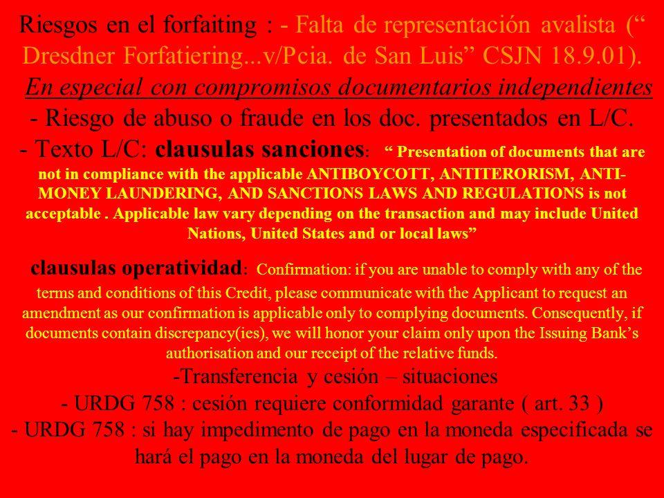 Riesgos en el forfaiting : - Falta de representación avalista ( Dresdner Forfatiering...v/Pcia. de San Luis CSJN 18.9.01). En especial con compromisos