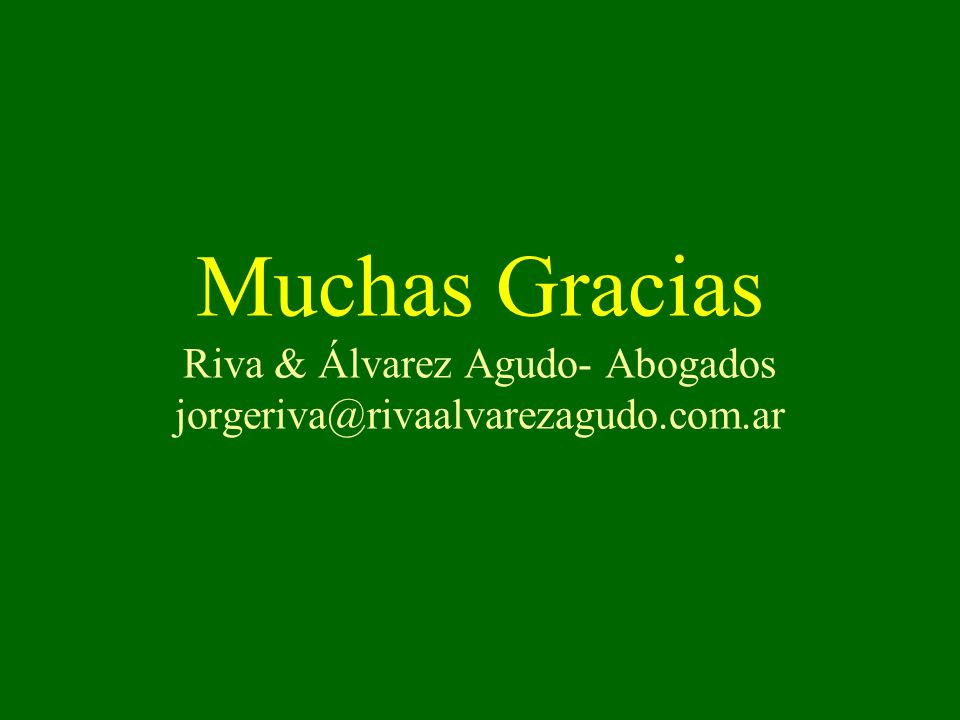 Muchas Gracias Riva & Álvarez Agudo- Abogados jorgeriva@rivaalvarezagudo.com.ar