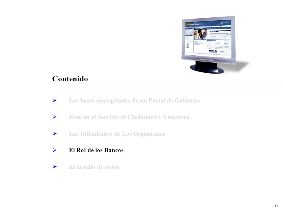 14 Diferenciadores Resolver a las empresas/organismos todo el ciclo: –Contratación –Transacción –Conciliación Necesidad de los organismos de reutiliza