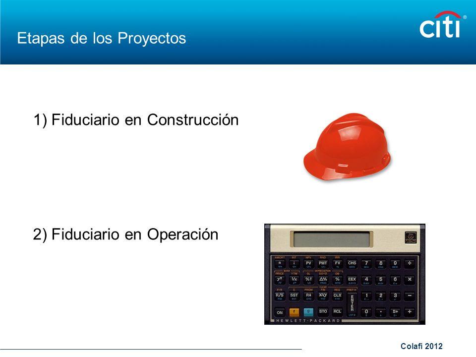 Colafi 2012 Etapas de los Proyectos 1) Fiduciario en Construcción 2) Fiduciario en Operación
