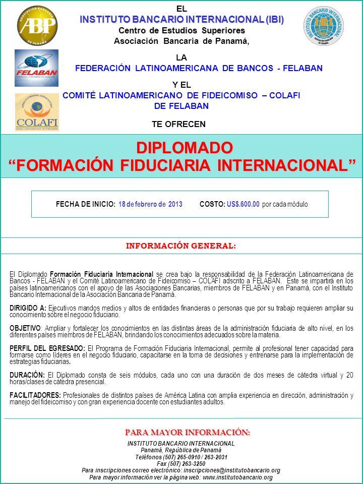 EL INSTITUTO BANCARIO INTERNACIONAL (IBI) Centro de Estudios Superiores Asociación Bancaria de Panamá, LA FEDERACIÓN LATINOAMERICANA DE BANCOS - FELAB