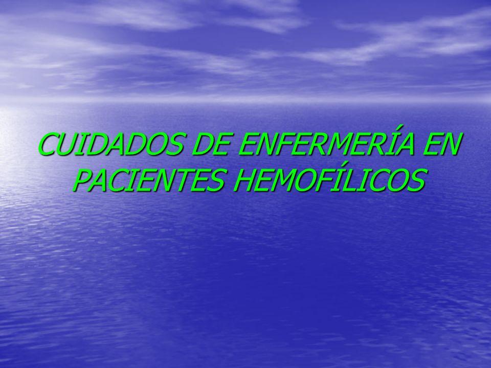 CUIDADOS DE ENFERMERÍA EN PACIENTES HEMOFÍLICOS