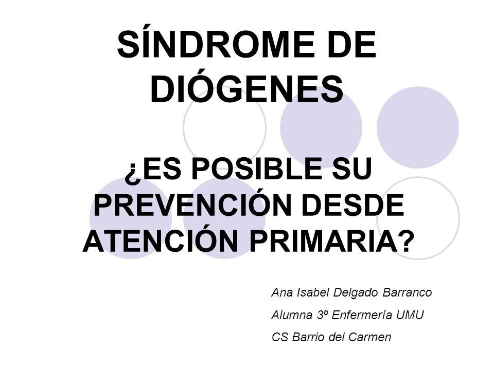Síndrome de Diógenes 1)Aislamiento comunicacional.
