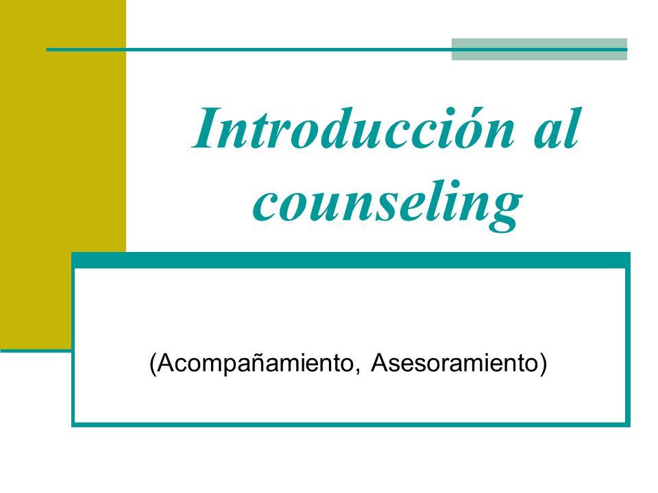 Introducción al counseling (Acompañamiento, Asesoramiento)