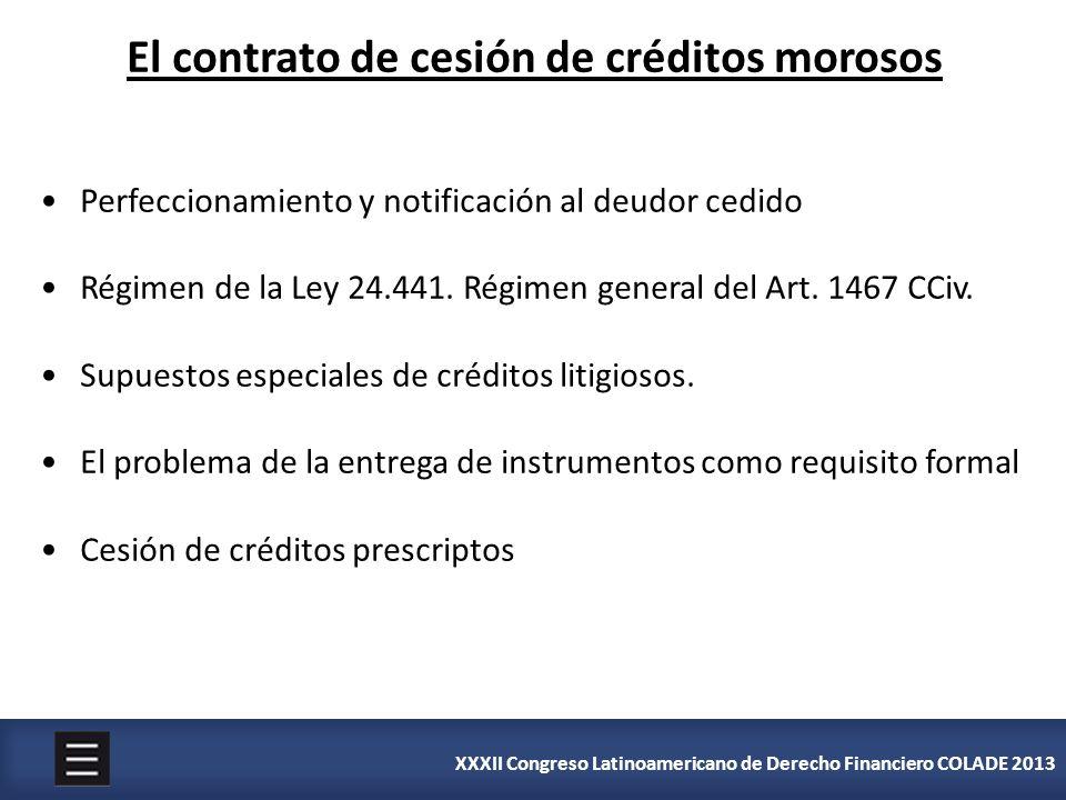 XXXII Congreso Latinoamericano de Derecho Financiero COLADE 2013 El contrato de cesión de créditos morosos Perfeccionamiento y notificación al deudor