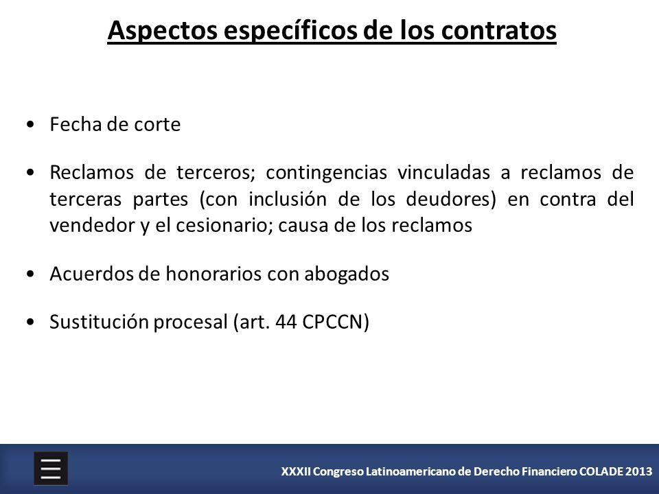 XXXII Congreso Latinoamericano de Derecho Financiero COLADE 2013 Aspectos específicos de los contratos Fecha de corte Reclamos de terceros; contingenc