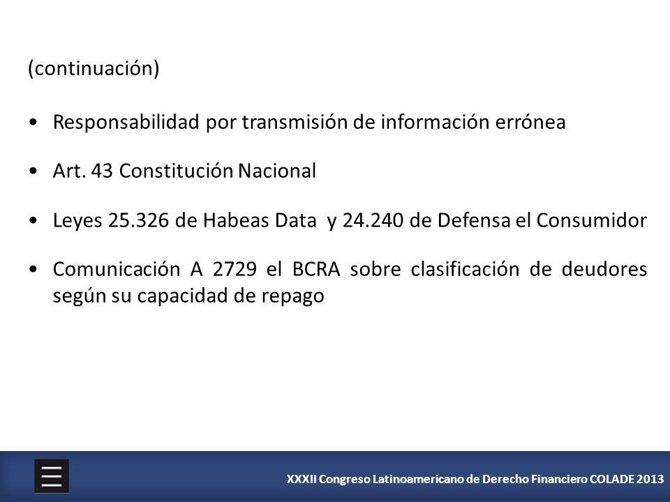 XXXII Congreso Latinoamericano de Derecho Financiero COLADE 2013 (continuación) Responsabilidad por transmisión de información errónea Art. 43 Constit