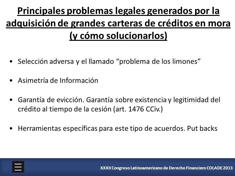 XXXII Congreso Latinoamericano de Derecho Financiero COLADE 2013 Principales problemas legales generados por la adquisición de grandes carteras de cré
