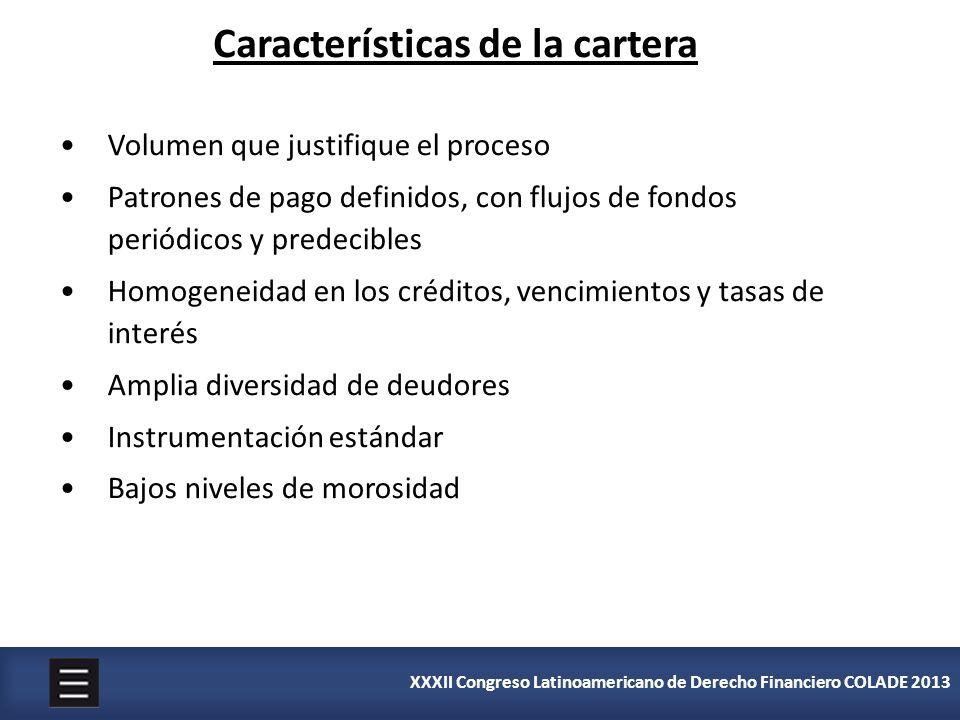 XXXII Congreso Latinoamericano de Derecho Financiero COLADE 2013 Volumen que justifique el proceso Patrones de pago definidos, con flujos de fondos pe