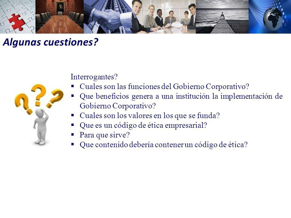Algunas cuestiones.Interrogantes. Cuales son las funciones del Gobierno Corporativo.