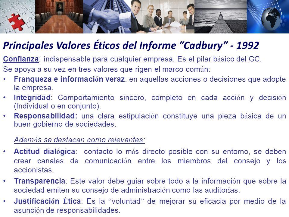 Principales Valores Éticos del Informe Cadbury - 1992 Confianza: indispensable para cualquier empresa.