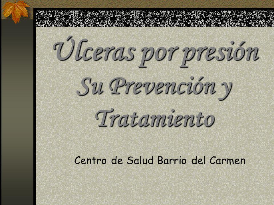 Úlceras por presión Su Prevención y Tratamiento Centro de Salud Barrio del Carmen