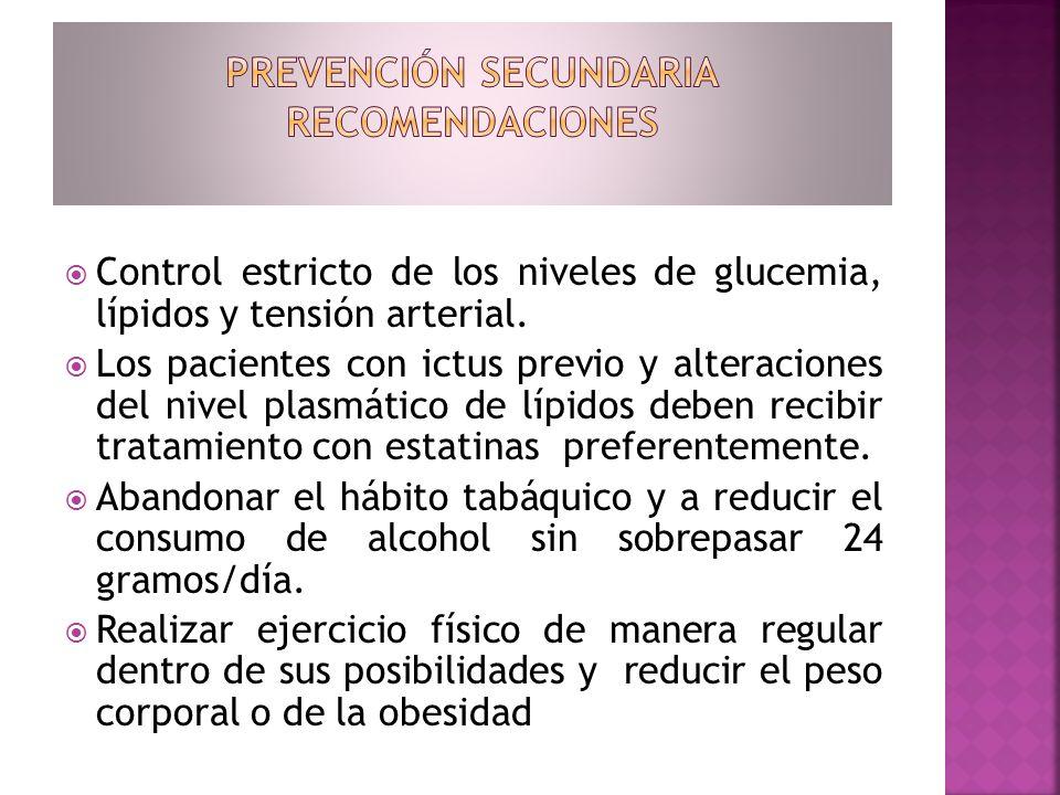 Control estricto de los niveles de glucemia, lípidos y tensión arterial. Los pacientes con ictus previo y alteraciones del nivel plasmático de lípidos
