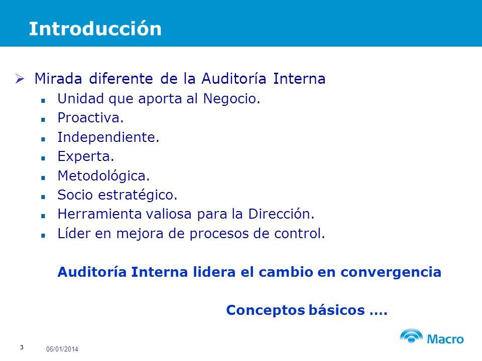 06/01/2014 24 Controles Centralizados Aportar a la gestión de riesgos metodologías de auto-testeo y auto- evaluación.