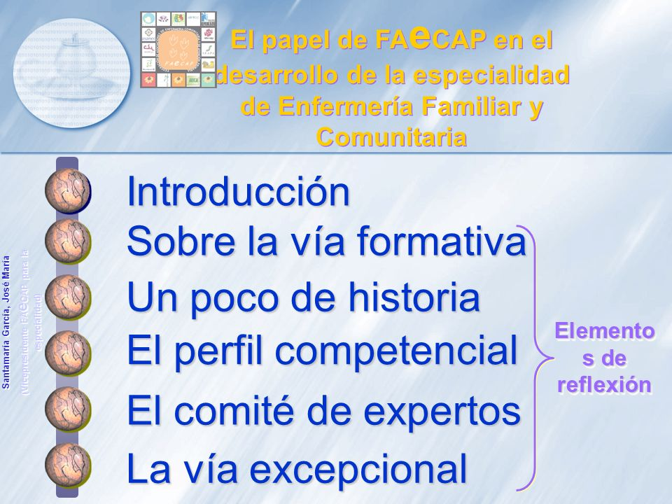 Introducción Sobre la vía formativa El perfil competencial La vía excepcional Un poco de historia Elemento s de reflexión El comité de expertos Santam