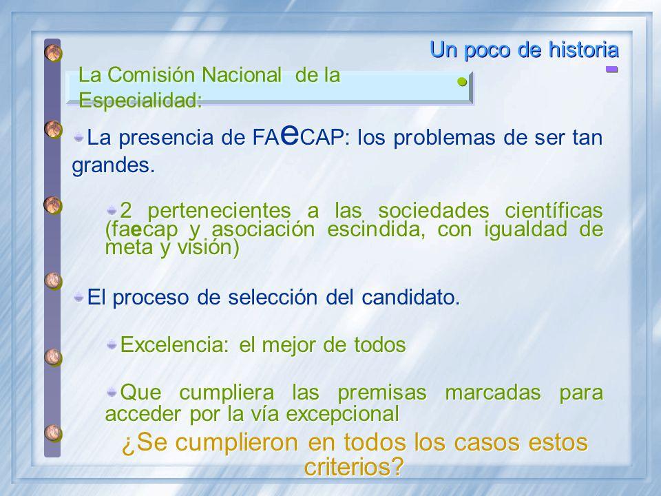 La Comisión Nacional de la Especialidad: Un poco de historia La presencia de FA e CAP: los problemas de ser tan grandes. 2 pertenecientes a las socied