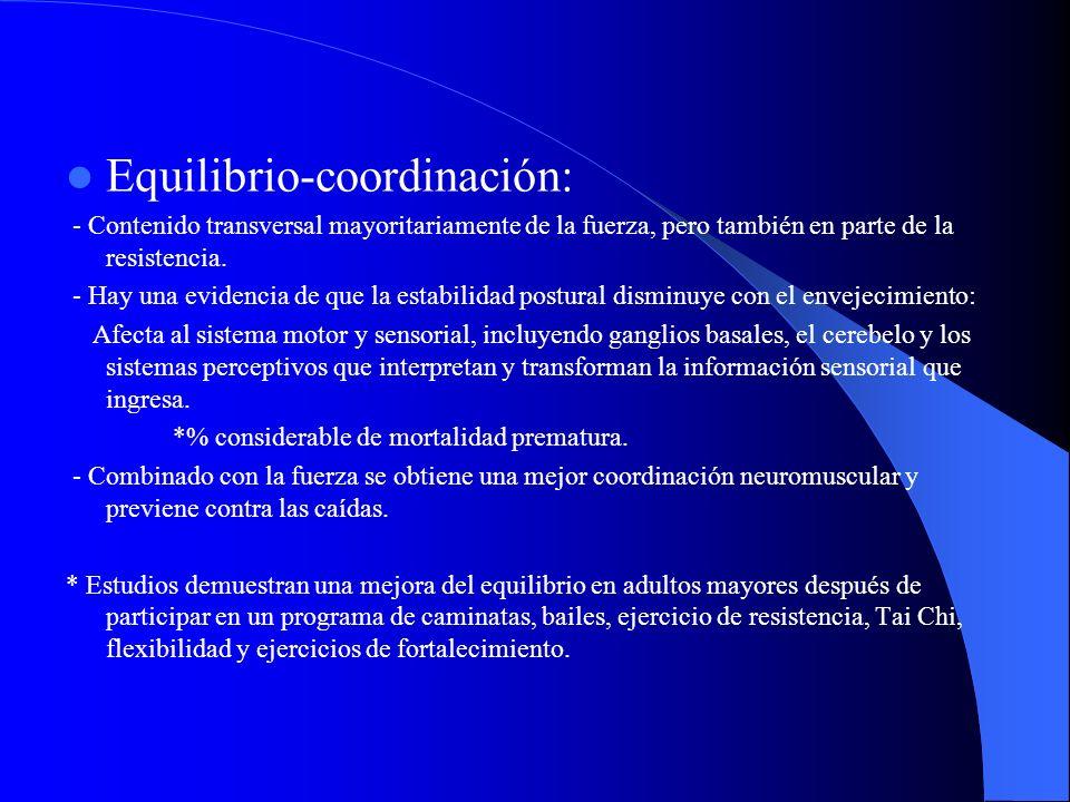 Equilibrio-coordinación: - Contenido transversal mayoritariamente de la fuerza, pero también en parte de la resistencia. - Hay una evidencia de que la