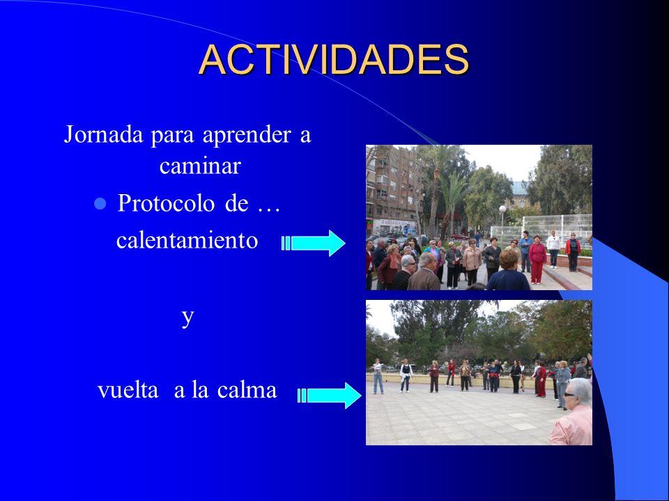 ACTIVIDADES Jornada para aprender a caminar Protocolo de … calentamiento y vuelta a la calma