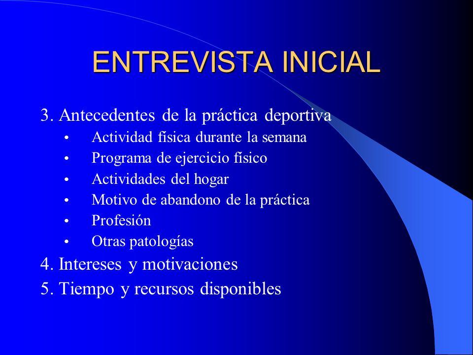ENTREVISTA INICIAL 6.Objetivos para la práctica – Aumentar la condición física, psíquica y social.