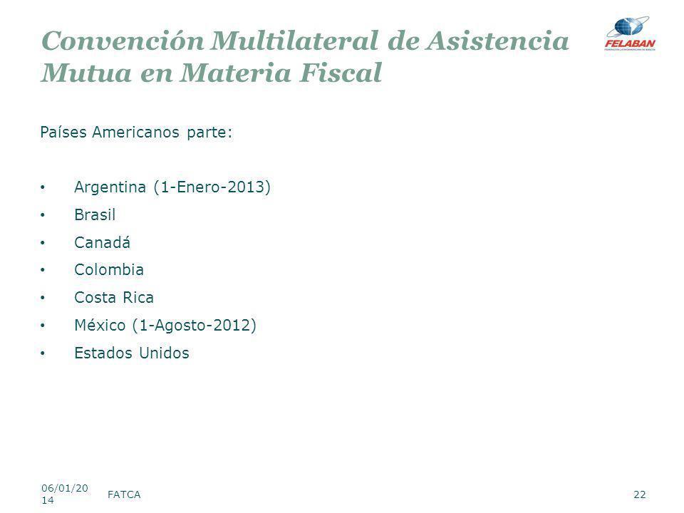 Convención Multilateral de Asistencia Mutua en Materia Fiscal Países Americanos parte: Argentina (1-Enero-2013) Brasil Canadá Colombia Costa Rica Méxi