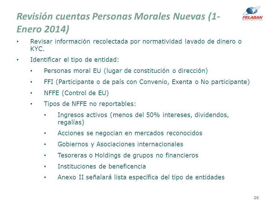 Revisión cuentas Personas Morales Nuevas (1- Enero 2014) Revisar información recolectada por normatividad lavado de dinero o KYC. Identificar el tipo