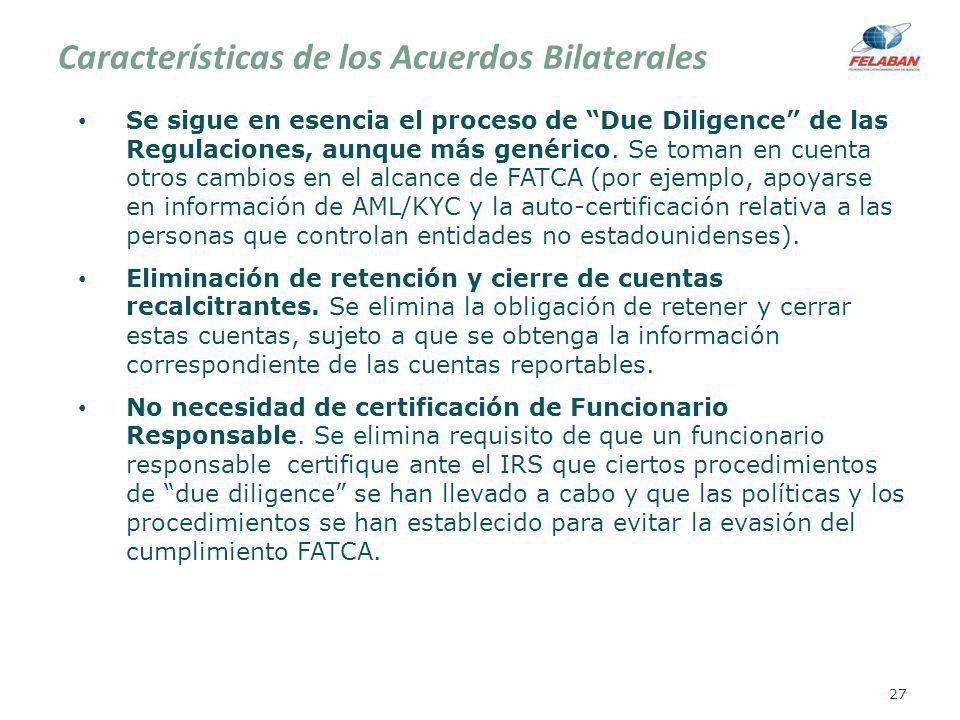 Características de los Acuerdos Bilaterales Se sigue en esencia el proceso de Due Diligence de las Regulaciones, aunque más genérico. Se toman en cuen