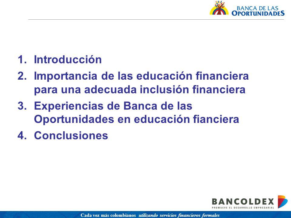 Una política para promover el acceso a servicios financieros buscando equidad social Cada vez más colombianos utilizando servicios financieros formales 1.