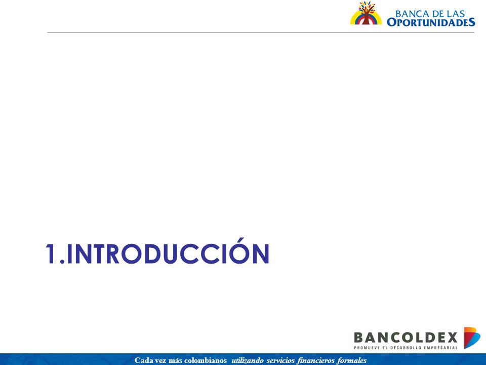 Una política para promover el acceso a servicios financieros buscando equidad social Cada vez más colombianos utilizando servicios financieros formales 1.INTRODUCCIÓN