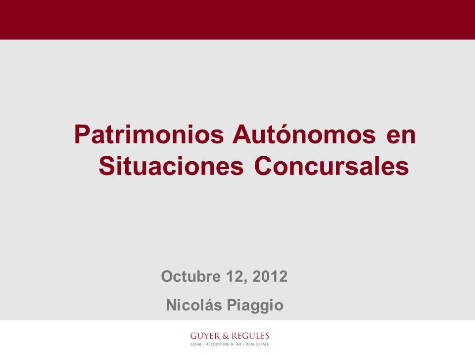Patrimonios Autónomos en Situaciones Concursales Octubre 12, 2012 Nicolás Piaggio