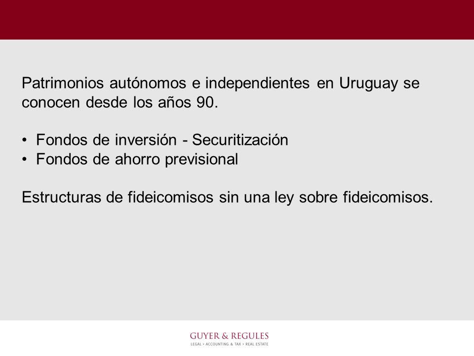 Patrimonios autónomos e independientes en Uruguay se conocen desde los años 90. Fondos de inversión - Securitización Fondos de ahorro previsional Estr