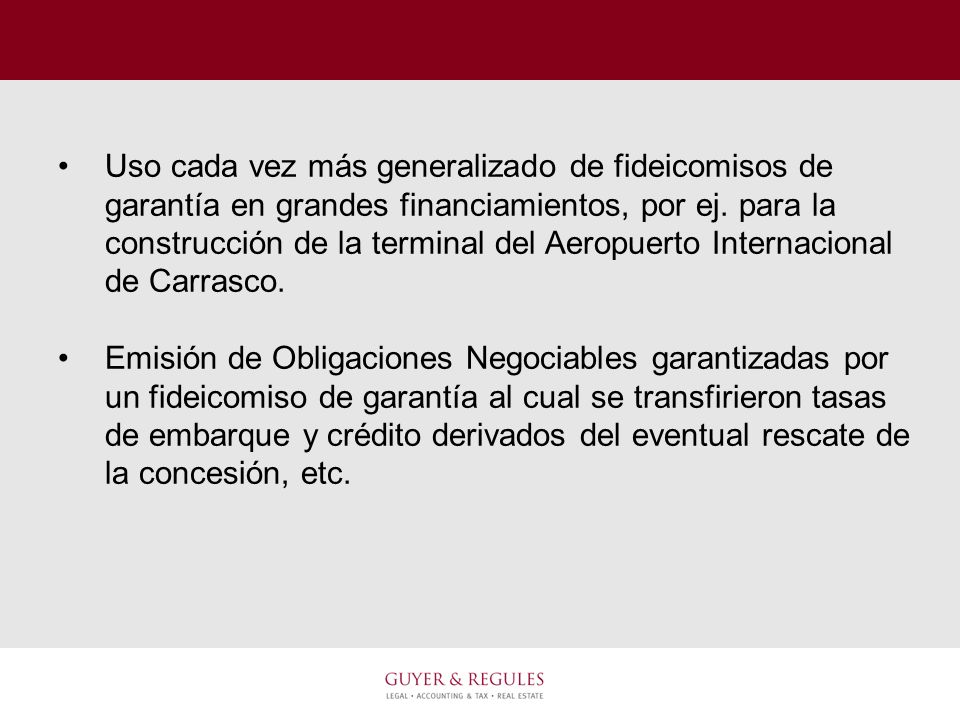 Uso cada vez más generalizado de fideicomisos de garantía en grandes financiamientos, por ej. para la construcción de la terminal del Aeropuerto Inter