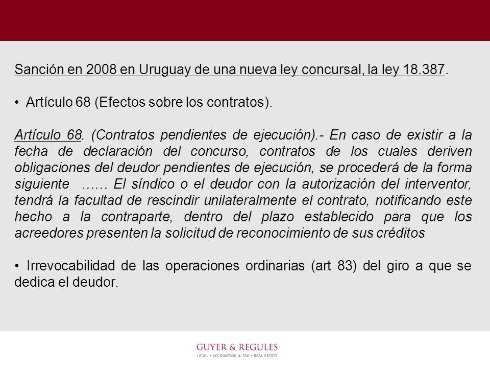 Sanción en 2008 en Uruguay de una nueva ley concursal, la ley 18.387. Artículo 68 (Efectos sobre los contratos). Artículo 68. (Contratos pendientes de