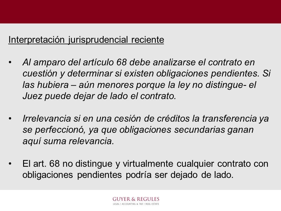 Interpretación jurisprudencial reciente Al amparo del artículo 68 debe analizarse el contrato en cuestión y determinar si existen obligaciones pendien