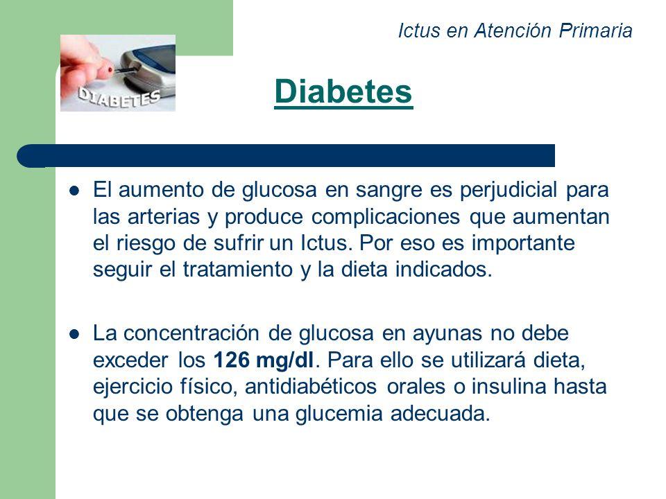 Diabetes El aumento de glucosa en sangre es perjudicial para las arterias y produce complicaciones que aumentan el riesgo de sufrir un Ictus. Por eso
