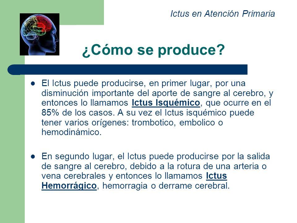 ¿Cómo se produce? El Ictus puede producirse, en primer lugar, por una disminución importante del aporte de sangre al cerebro, y entonces lo llamamos I
