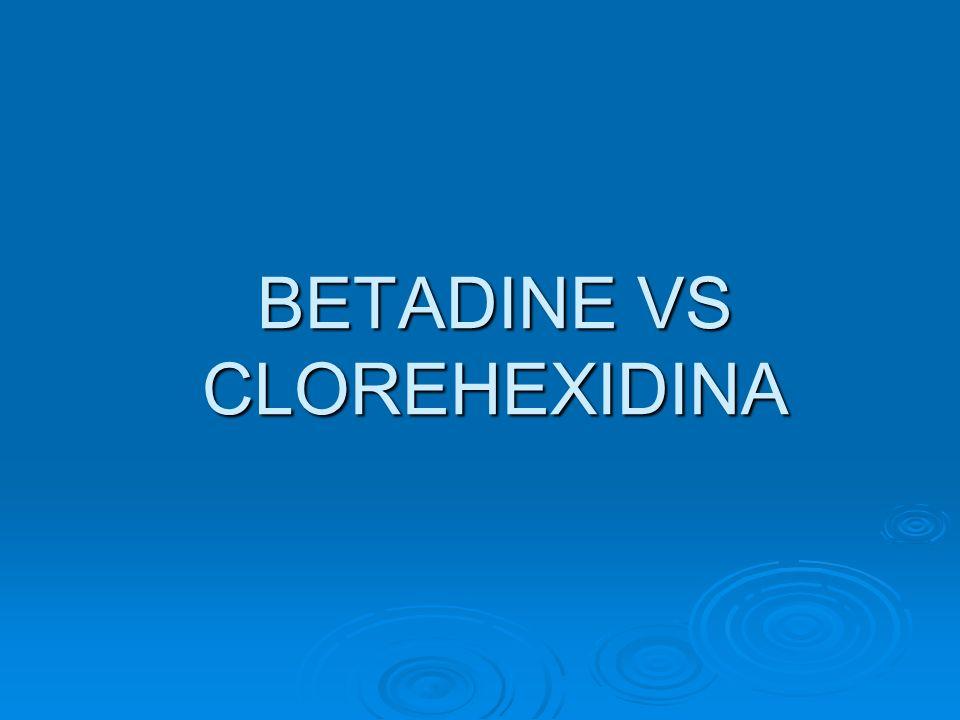 BETADINE VS CLOREHEXIDINA