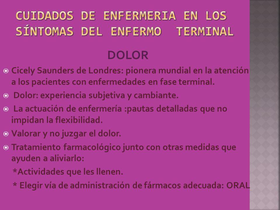 DOLOR Cicely Saunders de Londres: pionera mundial en la atención a los pacientes con enfermedades en fase terminal. Dolor: experiencia subjetiva y cam