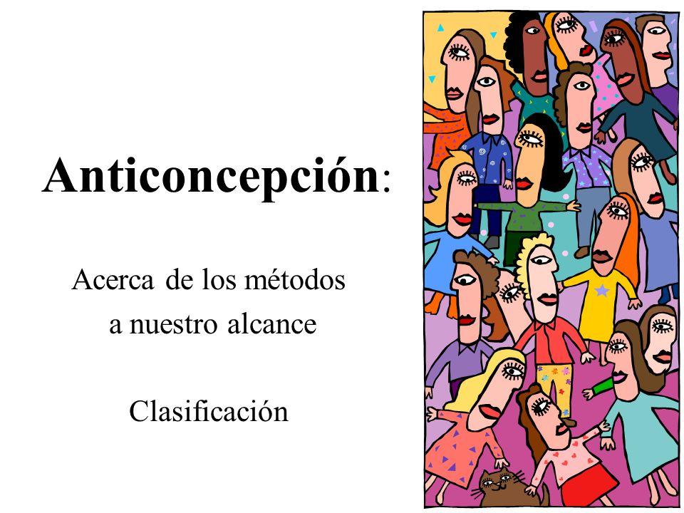 Anticoncepción : Acerca de los métodos a nuestro alcance Clasificación