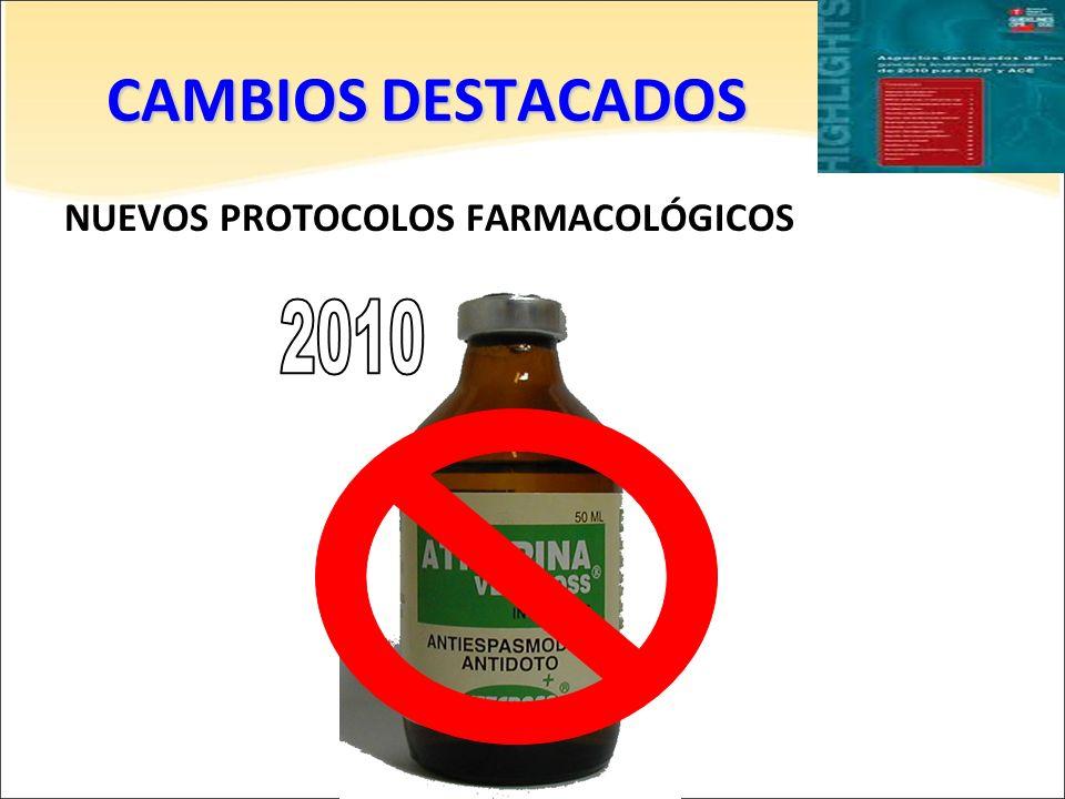 CAMBIOS DESTACADOS NUEVOS PROTOCOLOS FARMACOLÓGICOS